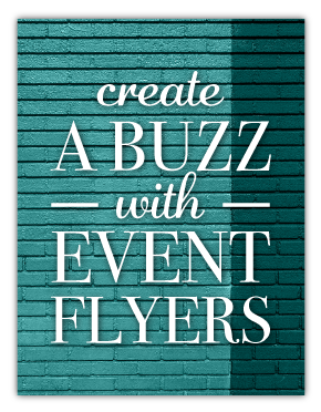 Create a Buzz with Event Flyers