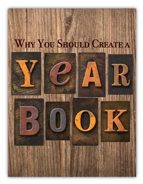 Why You Should Create a Yearbook